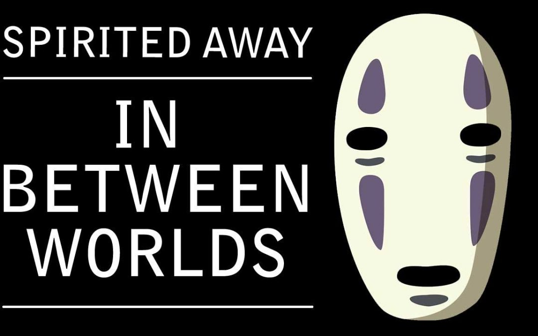 Symbolism of Spirited Away | In Between Worlds
