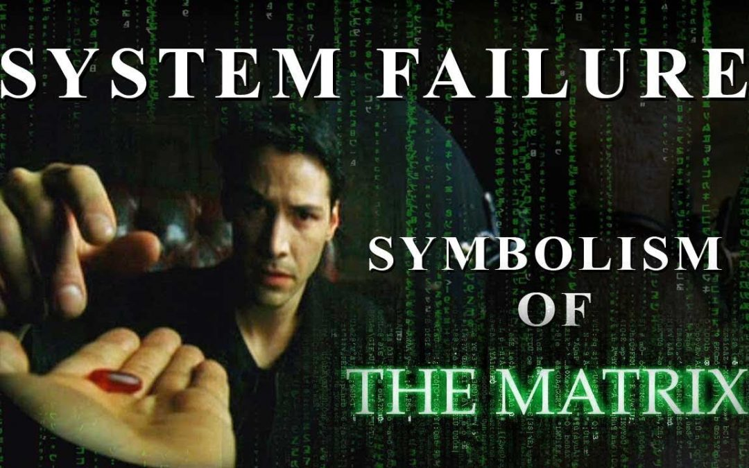 Symbolism of the Matrix | System Failure