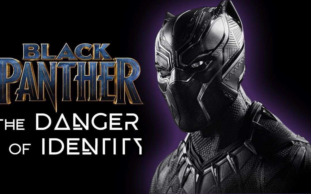 The Symbolism of Black Panther | The Danger of Identity