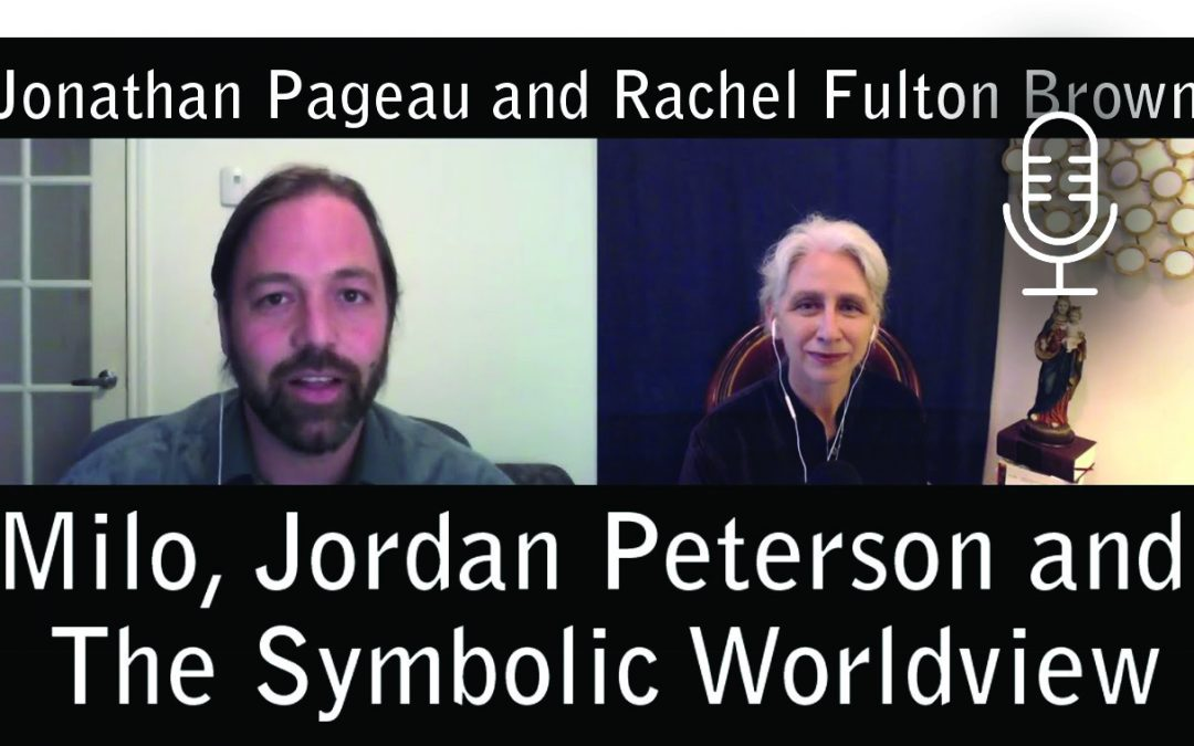 Milo, Jordan Peterson and The Symbolic Worldview. Discussing with Rachel Fulton Brown