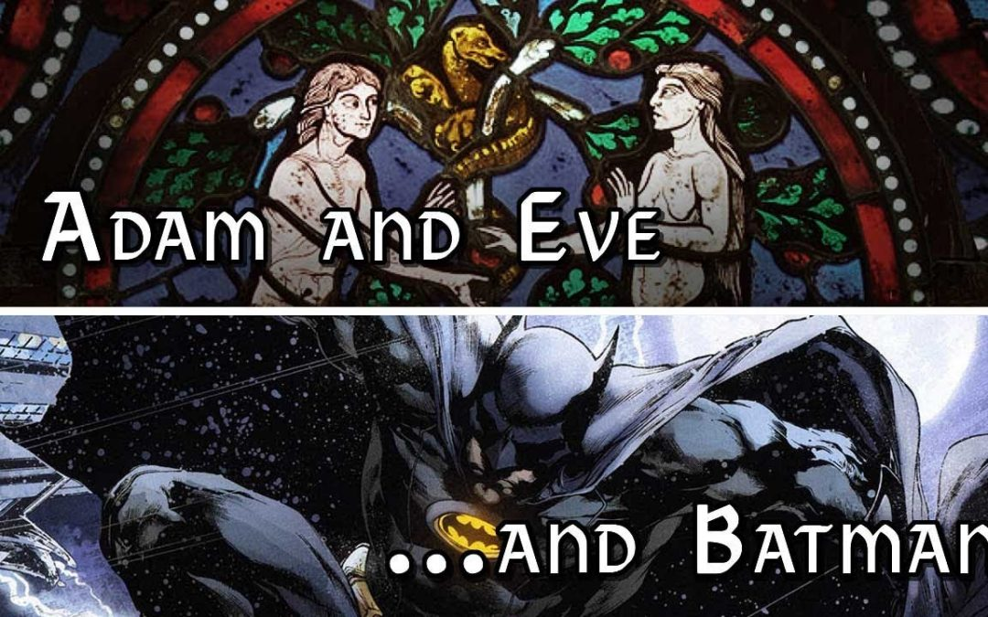 Adam and Eve …and Batman