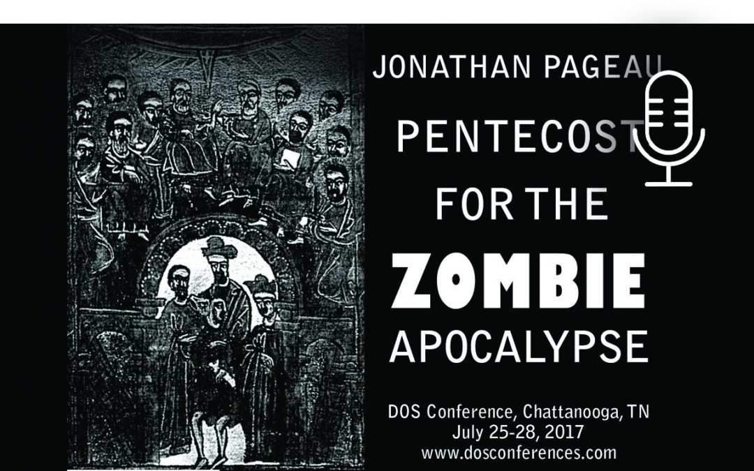 Pentecost For The Zombie Apocalypse