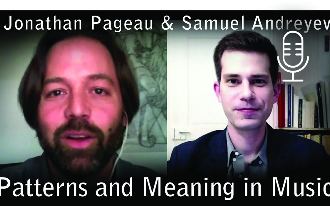 Patterns And Meaning In Music – With Samuel Andreyev