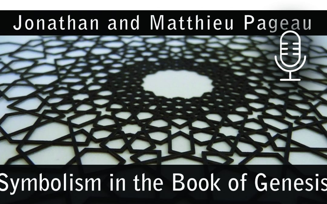 Symbolism In The Book Of Genesis – With Matthieu Pageau