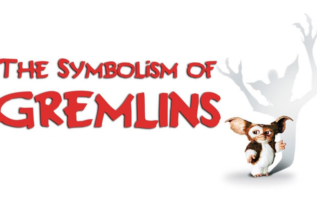 The Cosmological Symbolism of Gremlins