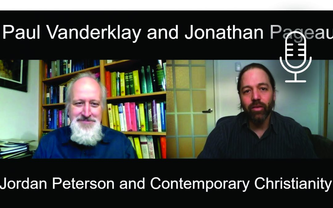 Discussion with Paul Vanderklay – Jordan Peterson and Contemporary Christianity