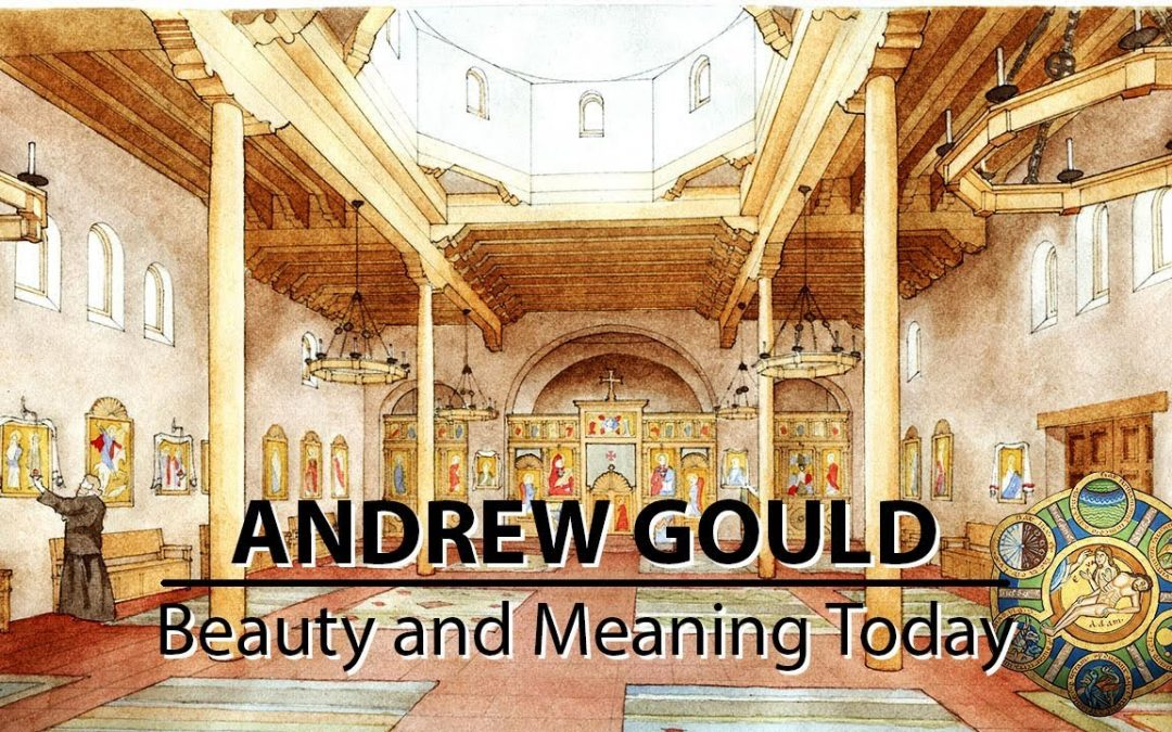 Beauty and Meaning Today – with Andrew Gould