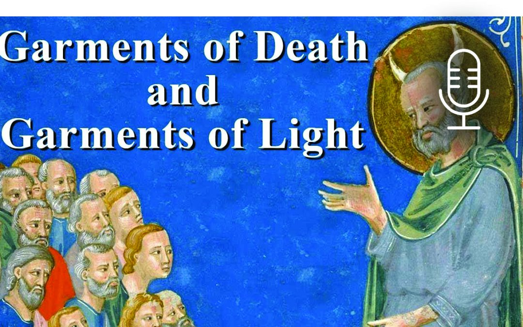 Garments of Death and Garments of Light