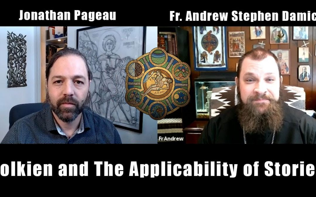 JRR Tolkien and The Applicability of Stories | with Fr. Andrew Damick