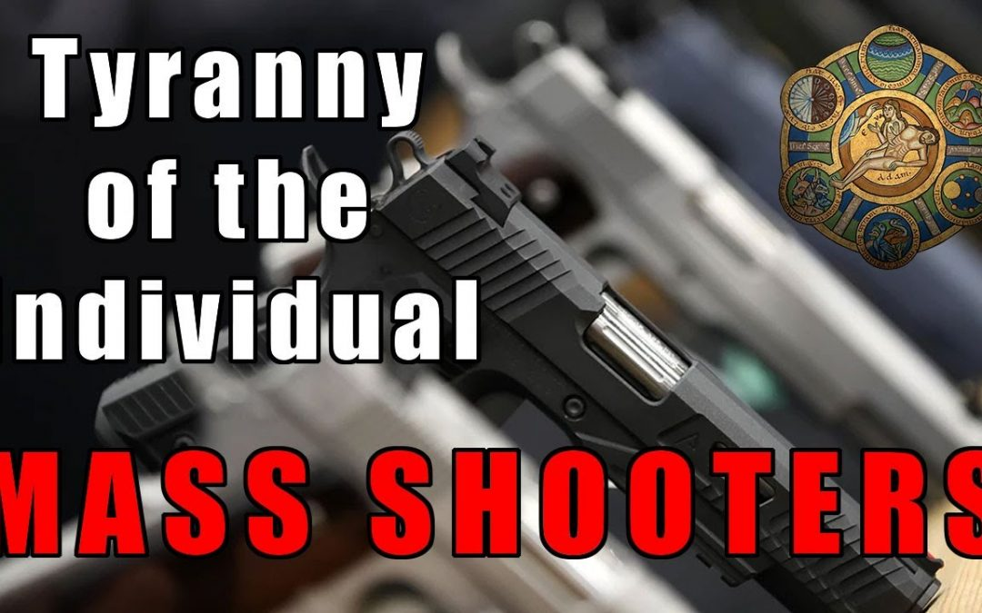 Mass Shooters and The Tyranny of The Individual