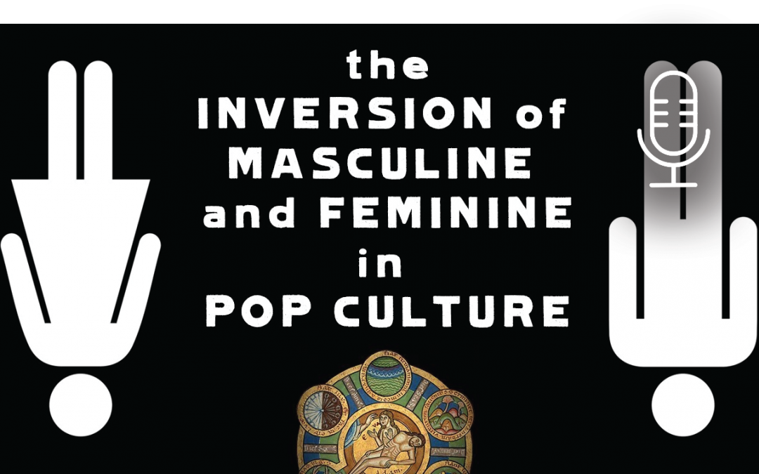 The Inversion of Masculine and Feminine in Popular Culture