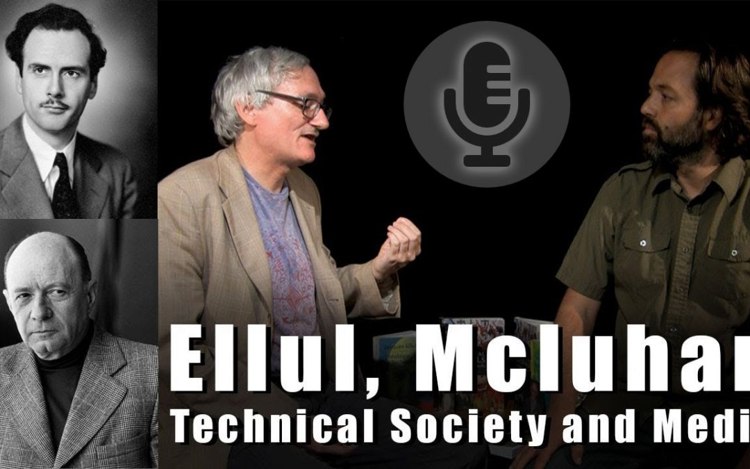Technical Society and Media – Jacques Ellul, Marshall Mcluhan | with Christian Roy