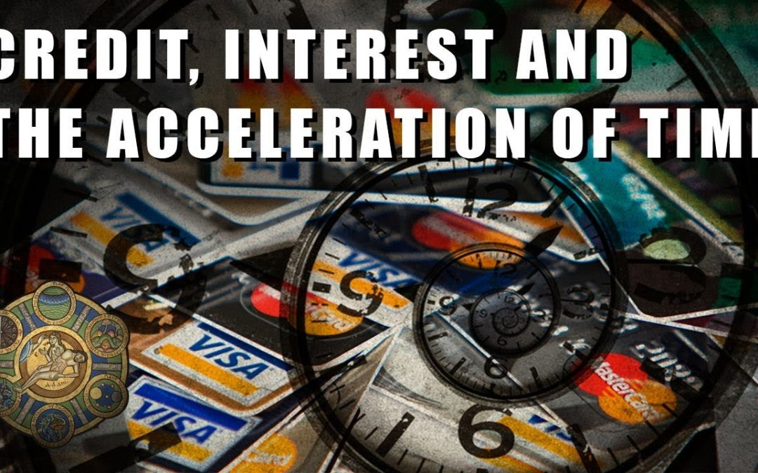 Credit, Interest and the Acceleration of Time