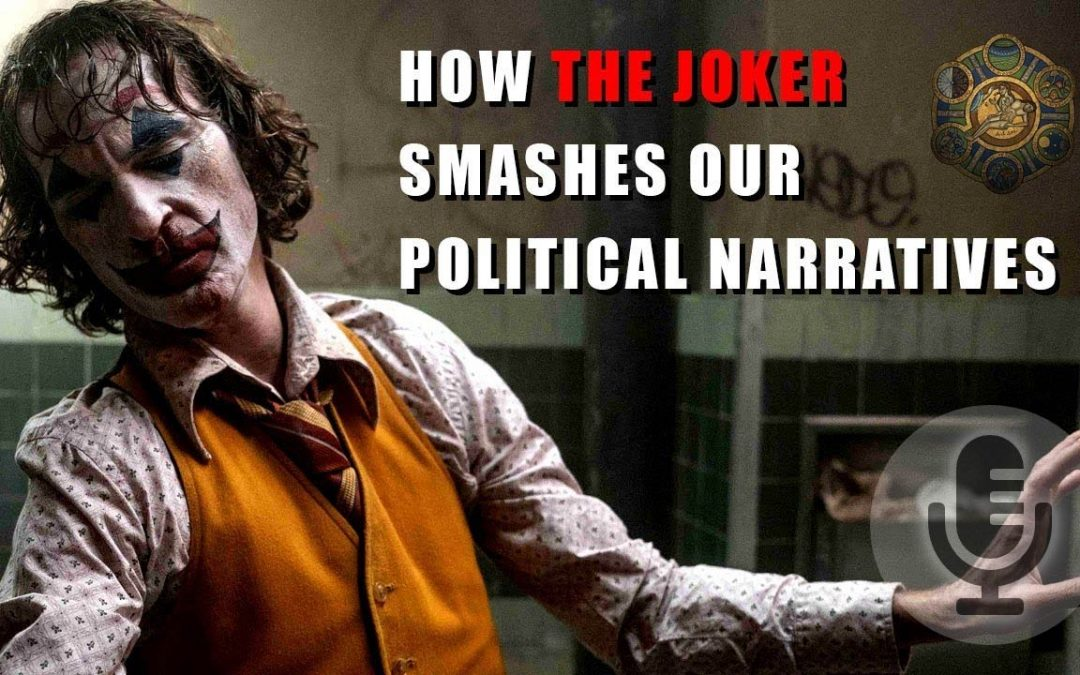 How The Joker Smashes Our Political Narratives