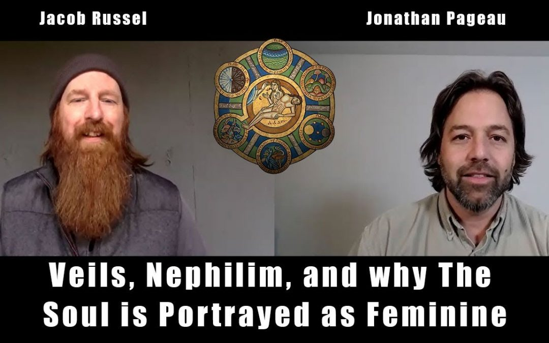 Nephilim, Veils and Why the Soul is Portrayed as Feminine | with Jacob Russel