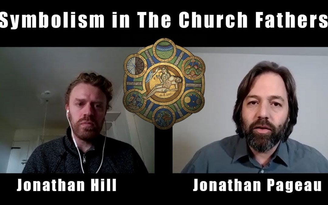 Symbolism in the Church Fathers – Jonathan Hill from the Ground