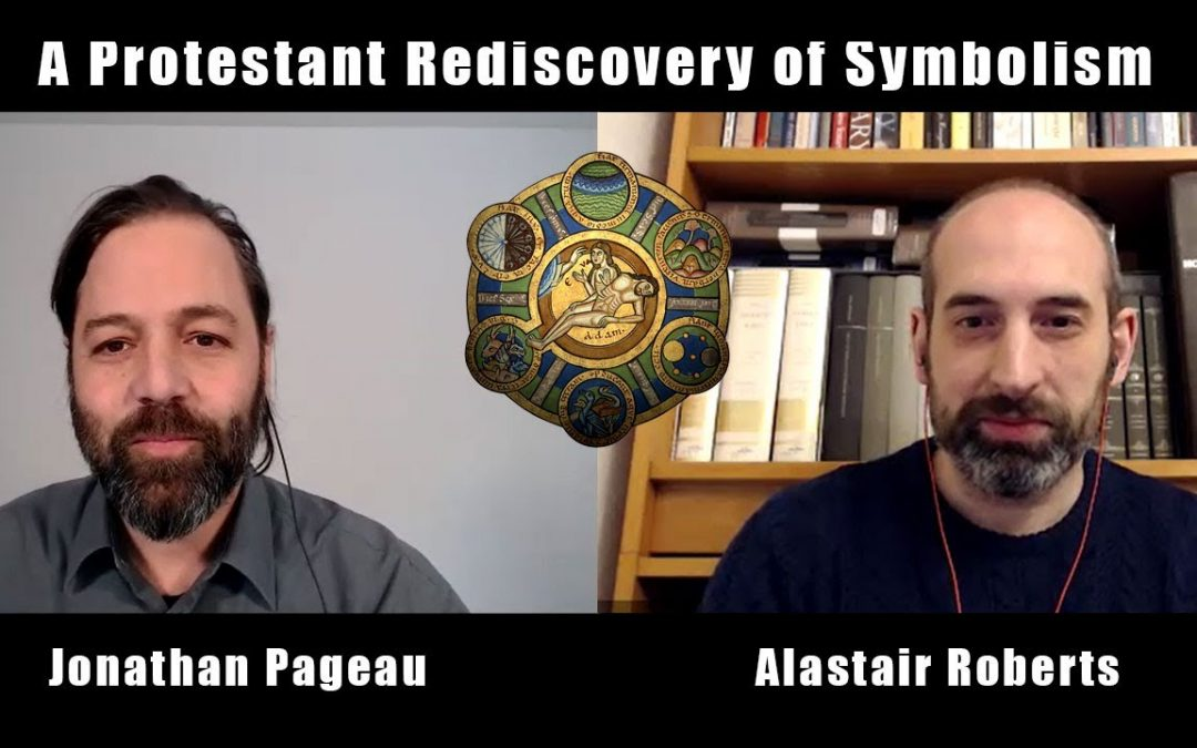 A Protestant Rediscovery of Symbolism | with Alastair Roberts