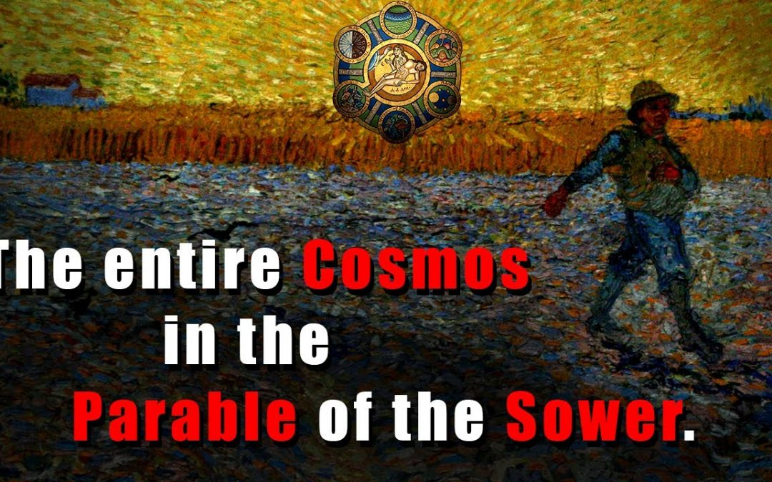 The Entire Cosmos in the Parable of the Sower