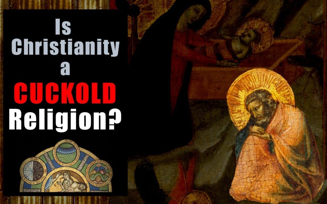 Is Christianity a Cuckold Religion?