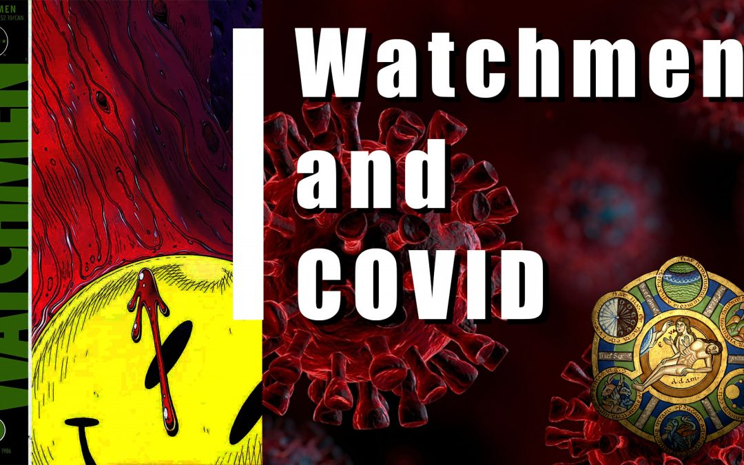 April Patron Video: Watchmen and Covid