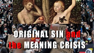 Original Sin and the Meaning Crises – with John Vervaeke