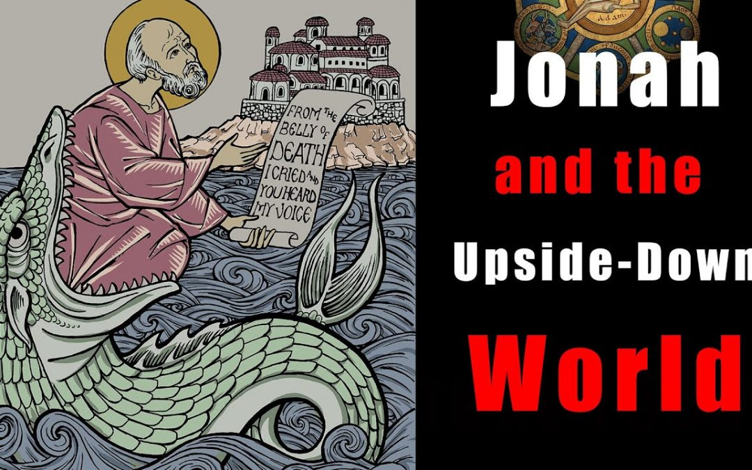 Jonah and the Upside-Down World.