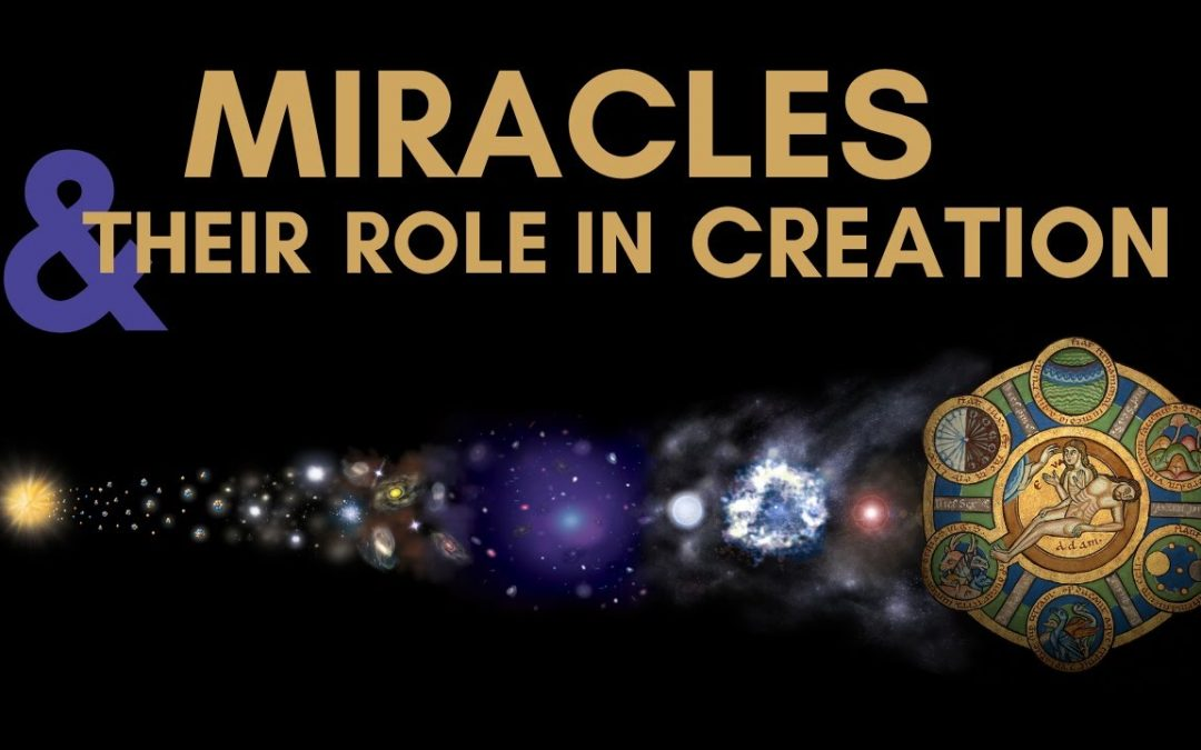 Miracles and their Role in Creation