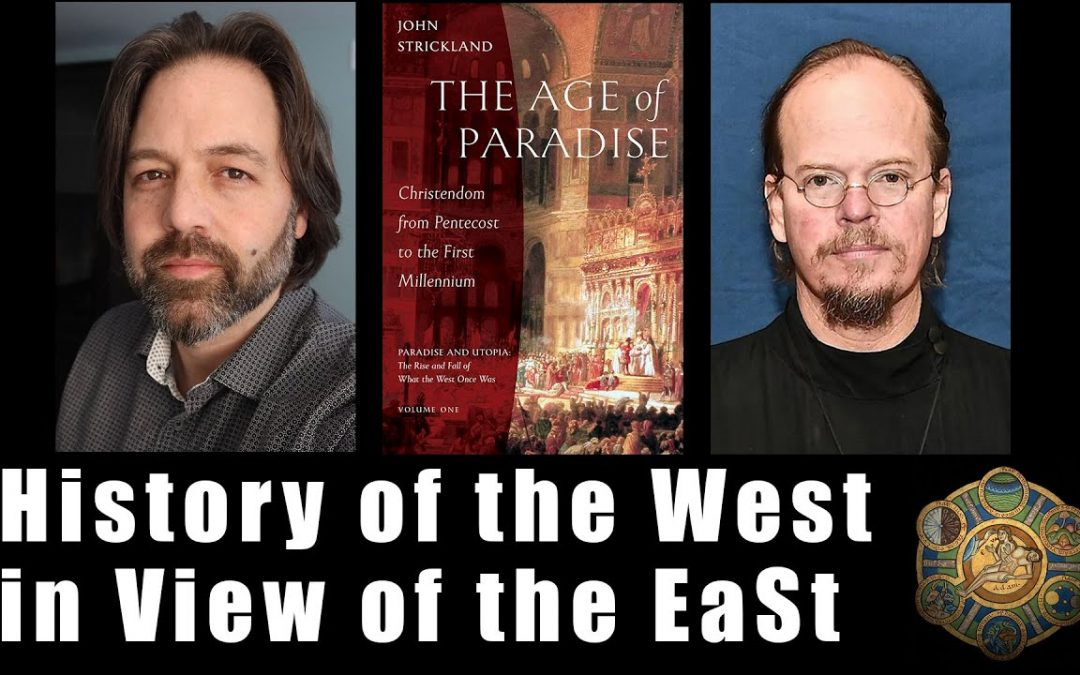 History of the West in View of the East – fr. John Strickland