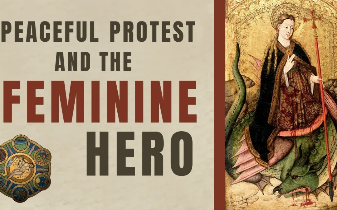 St-Margaret the Dragonslayer – Peaceful Protest and The Feminine Hero