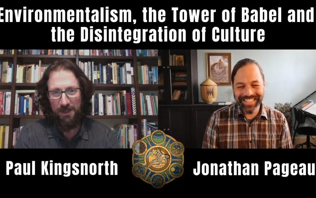 The Tower of Babel and the Disintegration of Culture | with Paul Kingsnorth