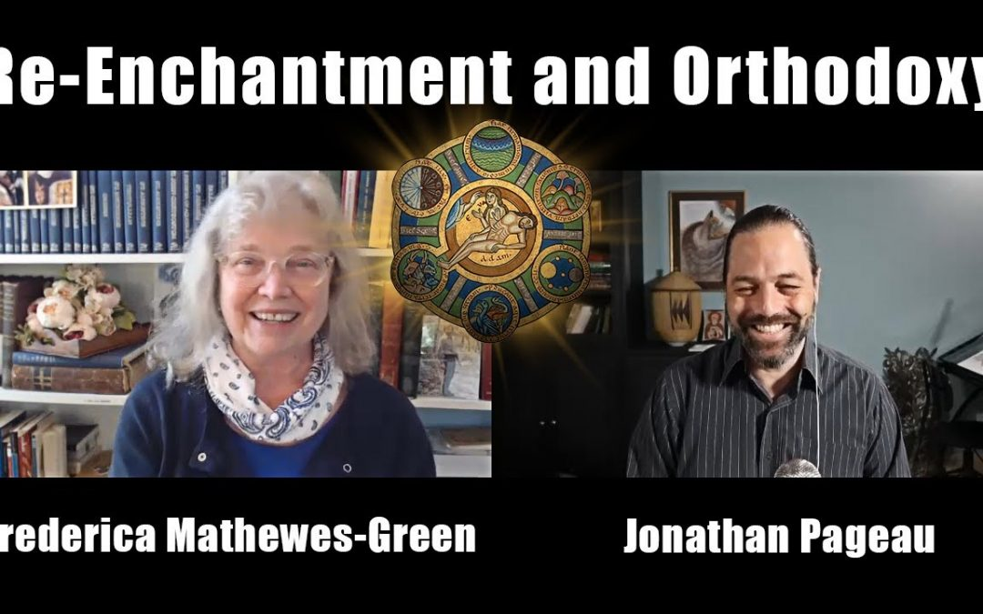 How We Exist Together: Re-Enchantment and Orthodoxy | with Frederica Mathewes-Green
