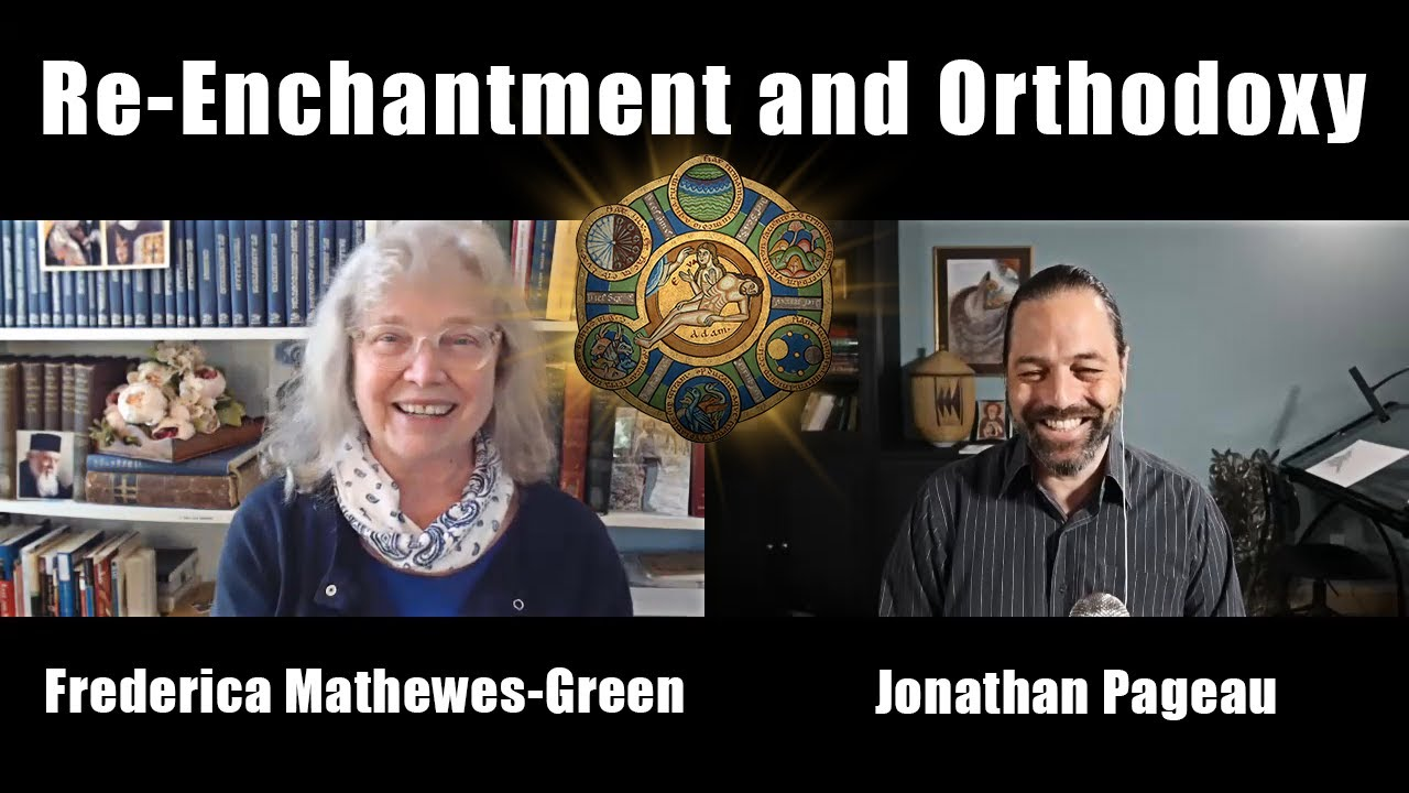 How We Exist Together: Re-Enchantment and Orthodoxy   with Frederica Mathewes-Green