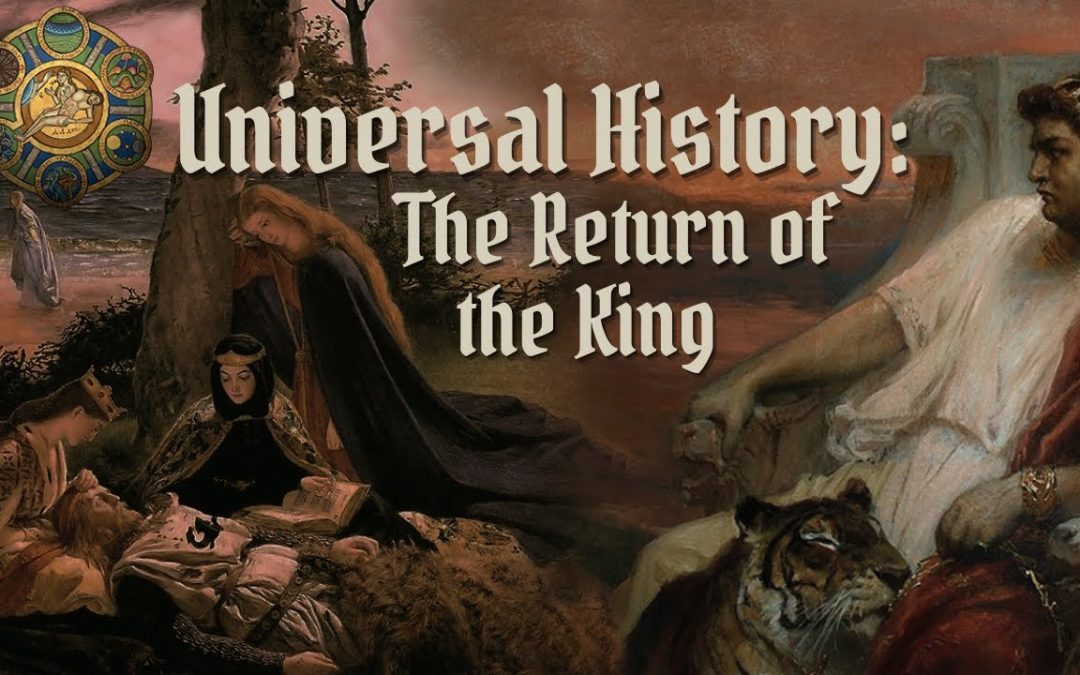 Universal History: The Apocalypse and the Return of the King | with Richard Rohlin