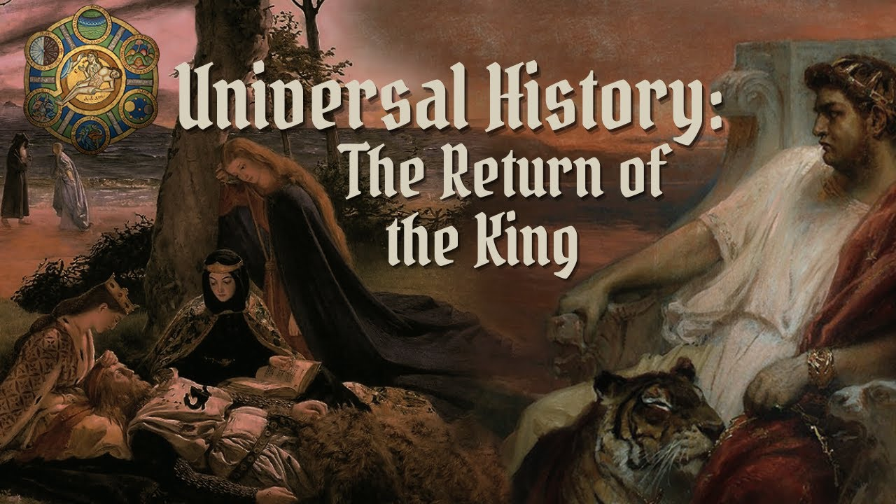 Universal History: The Apocalypse and the Return of the King   with Richard Rohlin