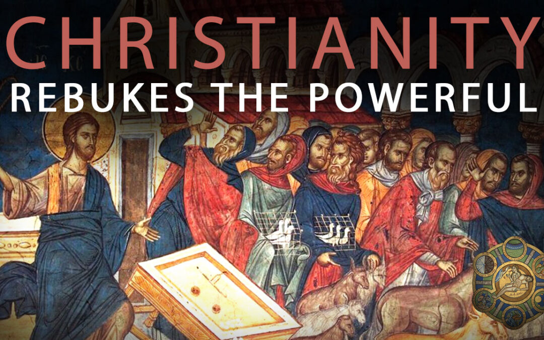 July Patron Video – Christianity Rebukes the Powerful