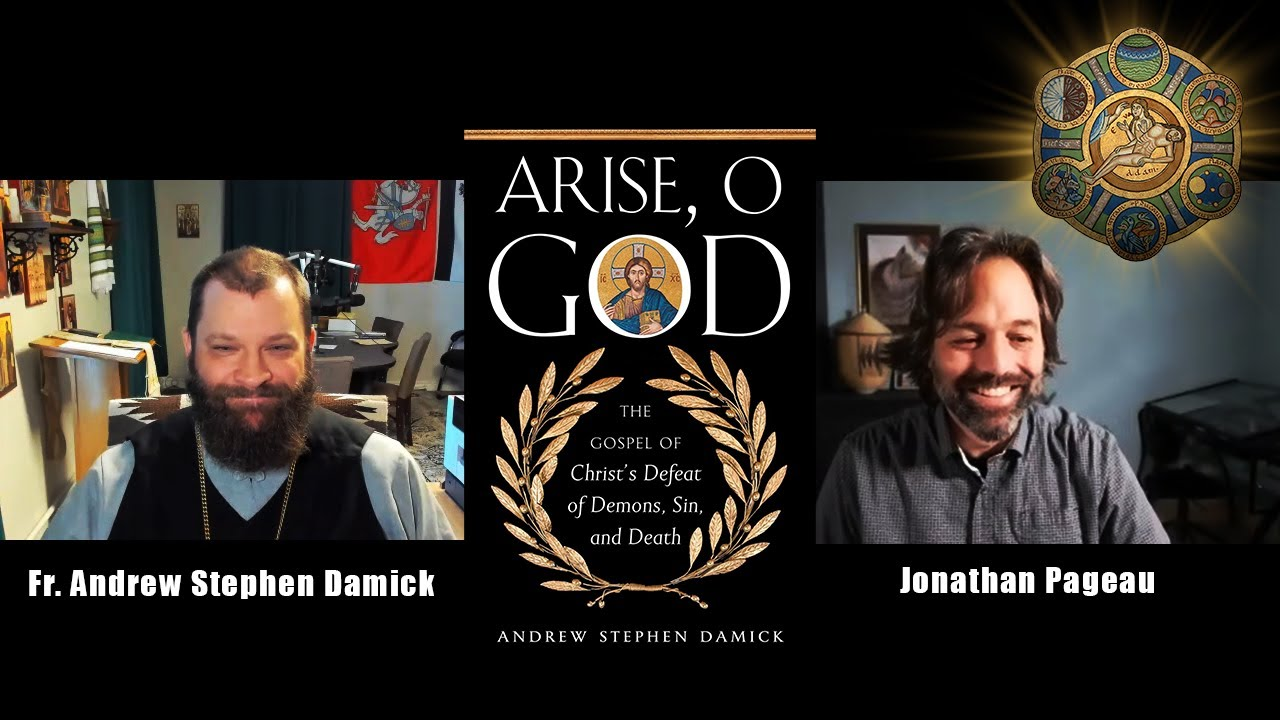 Arise O God – A Cosmic Vision of the Gospel | with Fr. Andrew Damick